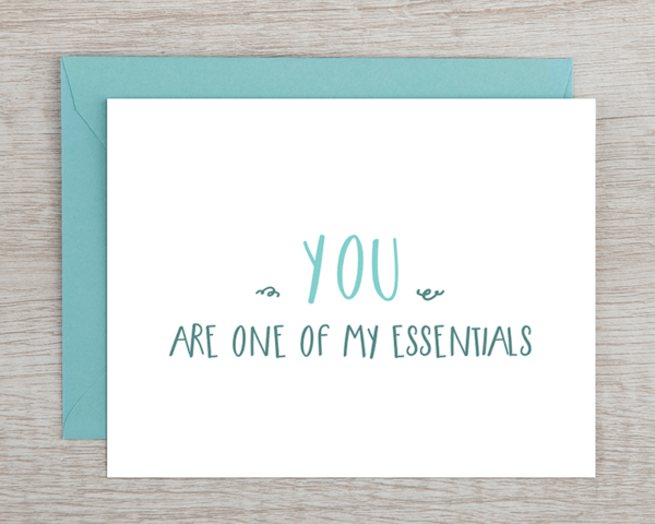 """A custom blue greeting card that reads """"you are one of my essentials"""""""
