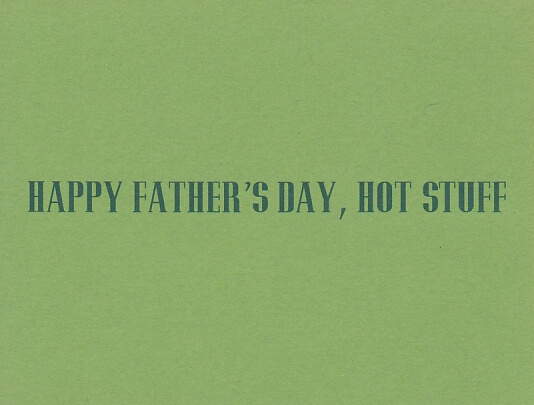 """Green Father's Day card from her that reads """"Happy father's day, hot stuff"""" from wife, girlfriend, husband, boyfriend, or partner"""