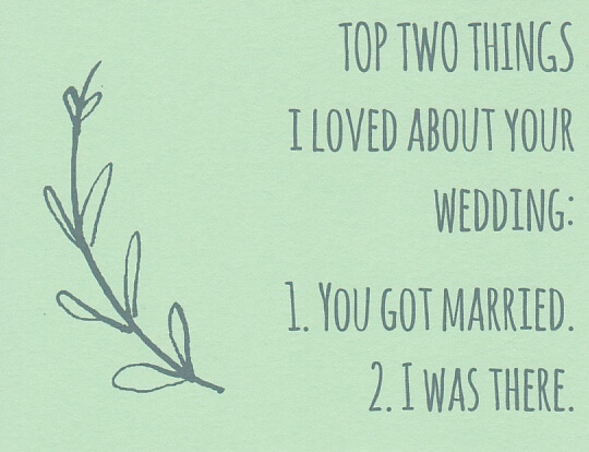 """Green wedding thank you card that reads """"Top two things we love about your wedding: 1. You got married. 2. I was there."""""""