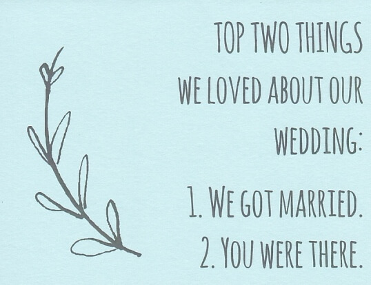 """Light blue wedding thank you card that reads """"Top two things we love about our wedding: 1. We got married. 2. You were there."""""""
