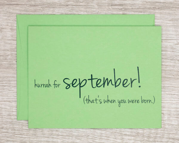 """Green September birthday card that reads """"hurrah for September! (that's when you were born.)"""""""